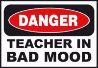 danger-teacher-bad-mood